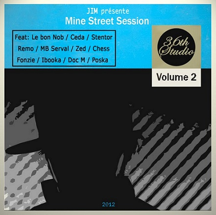 mine street session vol 2 volume 2 jim beatmaker le bon nob projet skeud dealers qui est chaud a kicker ca joy rap hip hop